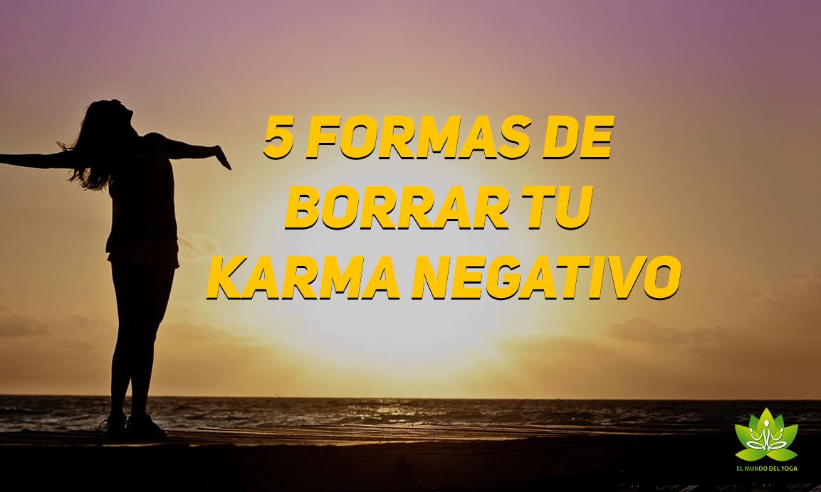 5 formas de borrar tu karma negativo