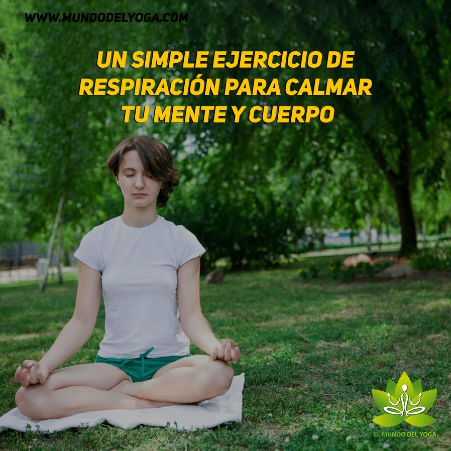 Un simple ejercicio de respiración para calmar tu mente y cuerpo