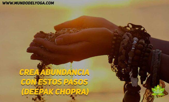 Crea Abundancia Con Estos Pasos Deepak Chopra El Mundo