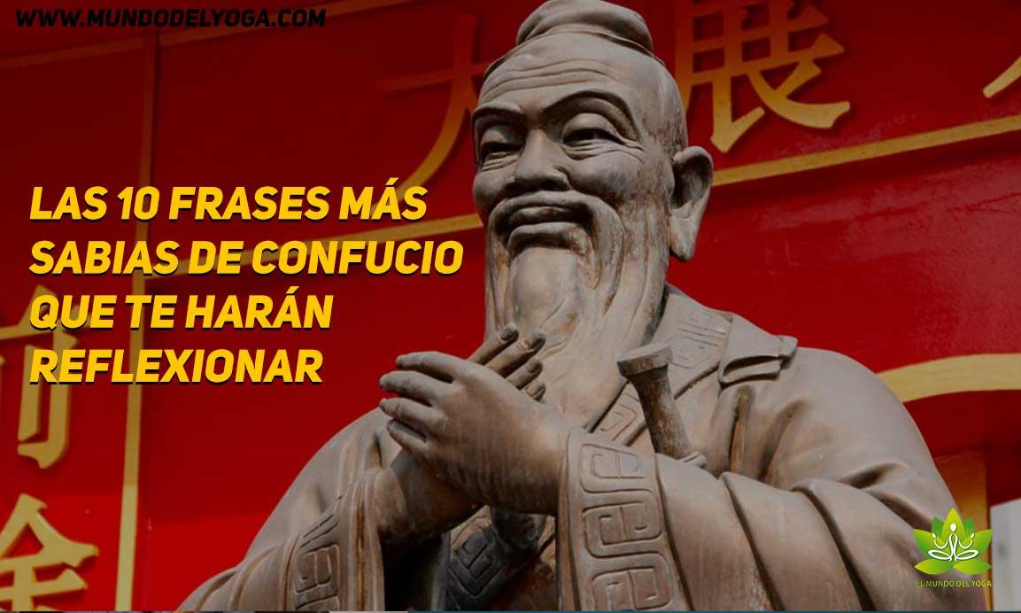 Las 10 Frases Más Sabias De Confucio El Mundo Del Yoga